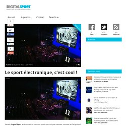Le sport électronique, c'est cool !