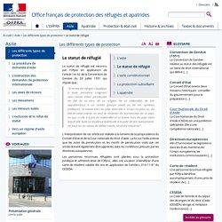 Le statut de réfugié. Office Français de Protection des Réfugiés et Apatrides (OFPRA). ofpra.gouv.fr