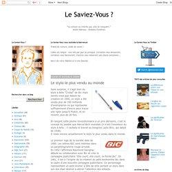 Le Saviez-Vous ?: Le stylo le plus vendu au monde