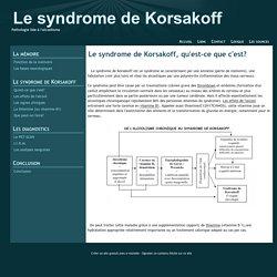 Le syndrome de Korsakoff, qu'est-ce que c'est? - Le syndrome de Korsakoff