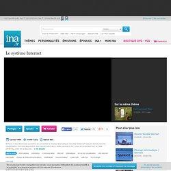 Le système Internet, vidéo Le système Internet, vidéo Economie et société Vie sociale - Archives vidéos Economie et société Vie sociale