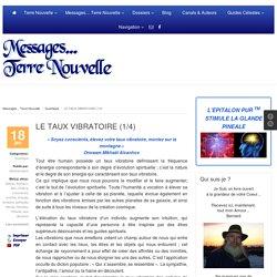 LE TAUX VIBRATOIRE (1/4)