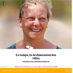 Le temps, la 4e dimension des villes : entretien avec Catherine Dameron, responsable du Bureau des Temps de Rennes