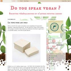 Do you speak vegan ? : Le tofu pour les nuls