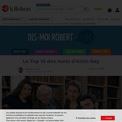 Le Top 10 des mots d'Alain Rey