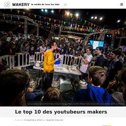 Le top 10 des youtubeurs makers