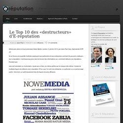 Le Top 10 des «destructeurs» d'E-réputation