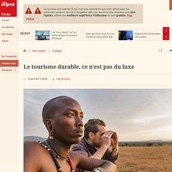 Le tourisme durable, ce n'est pas du luxe