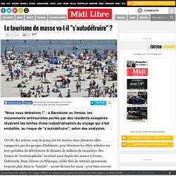 """Le tourisme de masse va-t-il """"s'autodétruire"""" ?"""