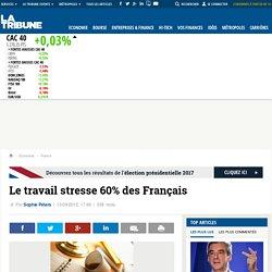Le travail stresse 60% des Français