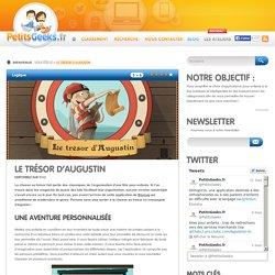 Le Trésor d'Augustin - PetitsGeeks.fr