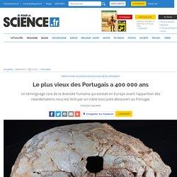 Le plus vieux des Portugais a 400 000 ans