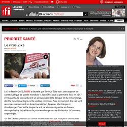 RFI 26/02/16 PRIORITE SANTE - Le virus zika.