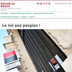 Le vol aux peuples ! – Patrick Le Hyaric