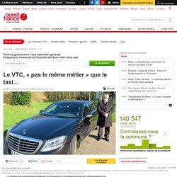 Le VTC, « pas le même métier » que le taxi...