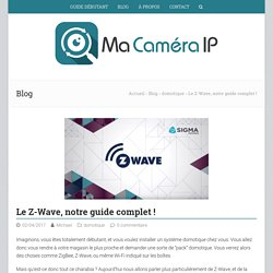 Le Z-Wave, notre guide complet ! - Ma Camera IP