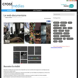 Le web-documentaire, raconter la réalité version multimédia