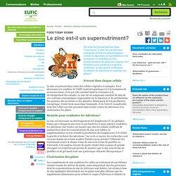 EUFIC - 2008 - Le zinc est-il un supernutriment?