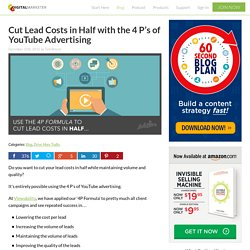 Cut Lead Costs in Half with the 4 P's of YouTube Advertising