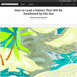 How to Lead a Nation That Will Be Swallowed by the Sea