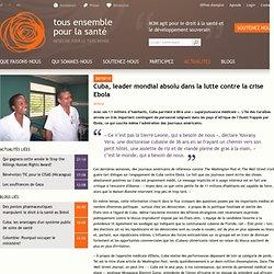 Cuba, leader mondial absolu dans la lutte contre la crise Ebola