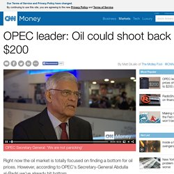 OPEC leader sees oil prices shooting back to $200 a barrel - Feb. 3, 2015