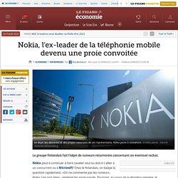 Nokia, l'ex-leader de la téléphonie mobile devenu une proie convoitée