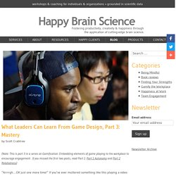 What Leaders Can Learn From Game Design, Part 3: Mastery
