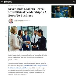 Seven Bold Leaders Reveal How Ethical Leadership Is A Boon To Business