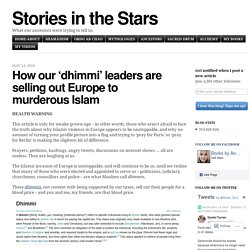 How our 'dhimmi' leaders are selling out Europe to murderous Islam