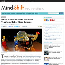 When School Leaders Empower Teachers, Better Ideas Emerge