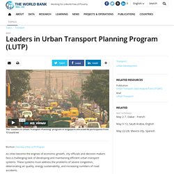 Leaders in Urban Transport Planning Program (LUTP)