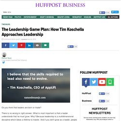The Leadership Game Plan: How Tim Koschella Approaches Leadership