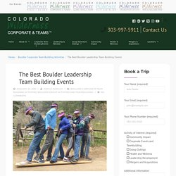The Best Boulder Leadership Team Building Events - Colorado Corporate and Team Building