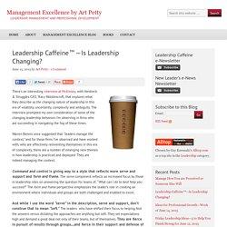 Leadership Caffeine™—Is Leadership Changing?