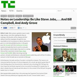 Notes on Leadership: Be Like Steve Jobs, . . . And Bill Campbell