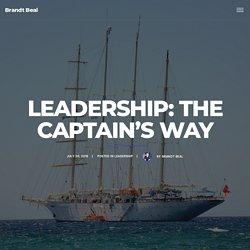Leadership: The Captain's Way - Brandt Beal