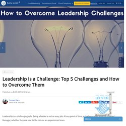 Leadership is a Challenge: Top 5 Challenges and How to Overcome Them