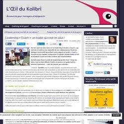 """Leadership """"Coach"""" - Coaching de dirigeant - Kolibri Coaching"""