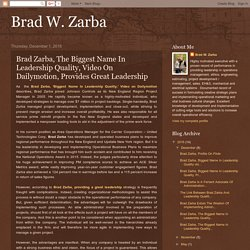 Brad Zarba, The Biggest Name In Leadership Quality, Video On Dailymotion, Provides Great Leadership