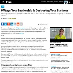 6 Ways Your Leadership Is Destroying Your Business