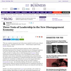 Three Tests of Leadership in the New Disengagement Economy