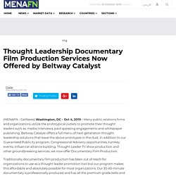 Thought Leadership Documentary Film Production Services Now Offered by Beltway Catalyst