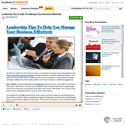 Leadership Tips to Help You Manage Your Business Effectively