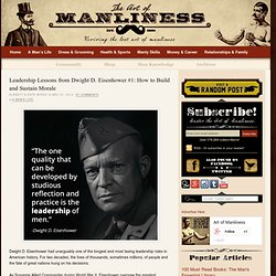 Leadership Lessons from General Eisenhower: How to Build Morale in Those You Lead
