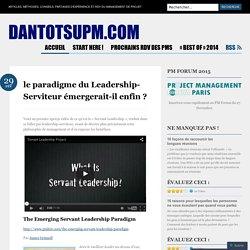 le paradigme du Leadership-Serviteur émergerait-il enfin