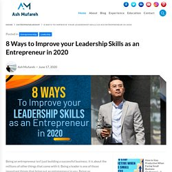 8 Ways to Improve your Leadership Skills as an Entrepreneur in 2020