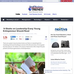 14 Books on Leadership Every Young Entrepreneur Should Read