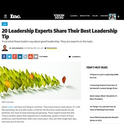 20 Leadership Experts Share Their Best Leadership Tip
