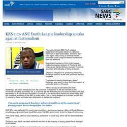 KZN new ANC Youth League leadership speaks against factionalism :Thursday 11 June 2015